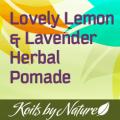 Lovely Lemon & Lavender Herbal Hair Pomade