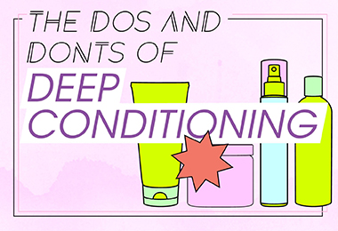 The Dos & Don'ts of Deep Conditioning